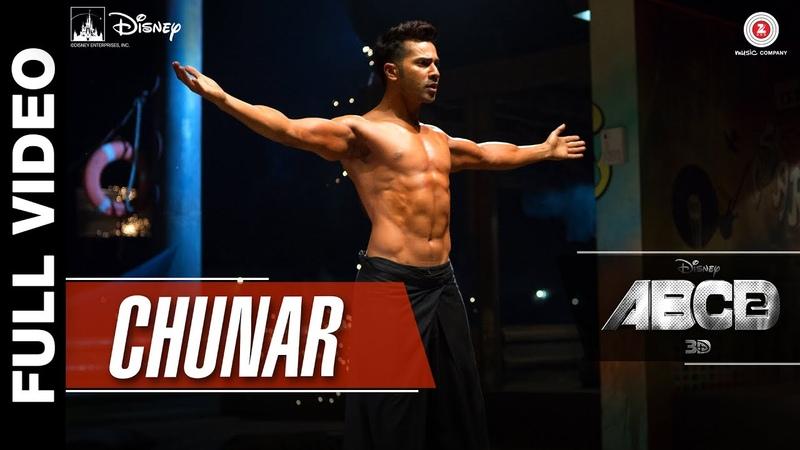 Chunar Full Video | Disneys ABCD 2 | Varun Dhawan Shraddha Kapoor | Arijit Singh | Sachin - Jigar
