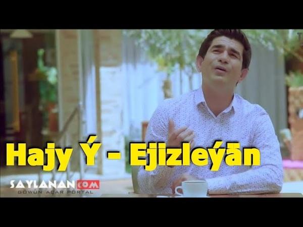 Hajy Ýazmammedow - Ejizleýän 2018 Turkmen kilp 2018