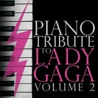 Piano Tribute Players альбом Piano Tribute to Lady GaGa, Vol. 2