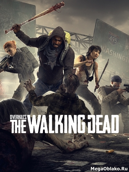 OVERKILLs The Walking Dead (2018/RUS/ENG/RePack by xatab)