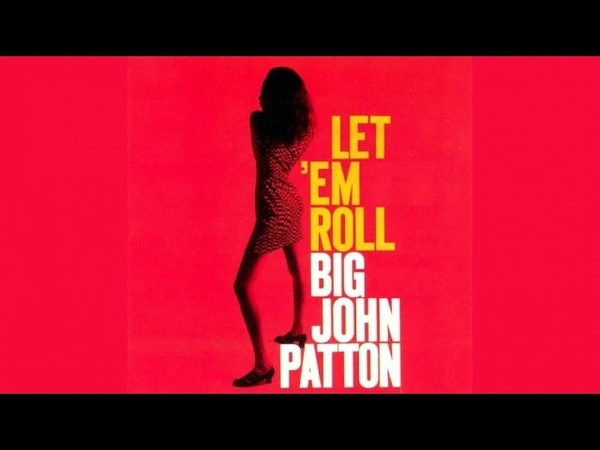 Big John Patton - Let 'Em Roll - Full Album (Vintage Music Songs)