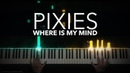 Pixies - Where Is My Mind | Fight Club Theme | Piano Cover