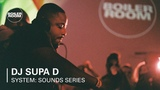Supa D Boiler Room x SYSTEM Sounds Series at Somerset House Studios