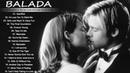 Baladas en Ingles Romanticas de los 70 80 y 90 mix - Romanticas Viejitas en Ingles 70's 80's y 90's
