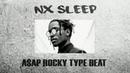 FREE A$AP ROCKY Type Beat NX SLEEP 2018 Rap Trap Instrumental Prod RARERXNIN