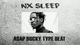 FREE A$AP ROCKY Type Beat - NX SLEEP 2018 Rap Trap Instrumental (Prod. RARERXNIN)