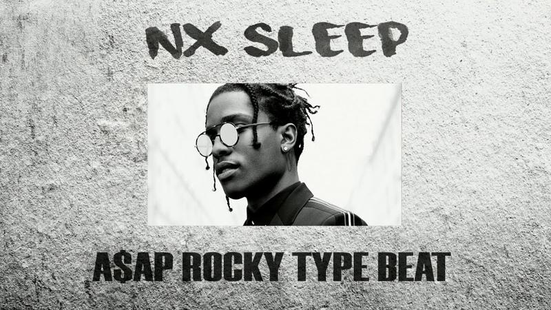 [FREE] A$AP ROCKY Type Beat - NX SLEEP 2018 Rap / Trap Instrumental (Prod. RARERXNIN)