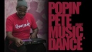 POPIN' PETE ABOUT MUSIC DANCE RMT2018