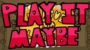 League of Legends, Play It Maybe - Told by Nevercake