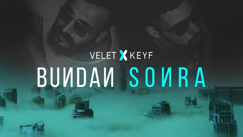 Keyf Ft.VELET - Bundan Sonra (Official Video)