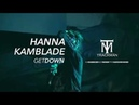 HANNA FT KAMBLADE - GET DOWN- VIDEO OFICIAL