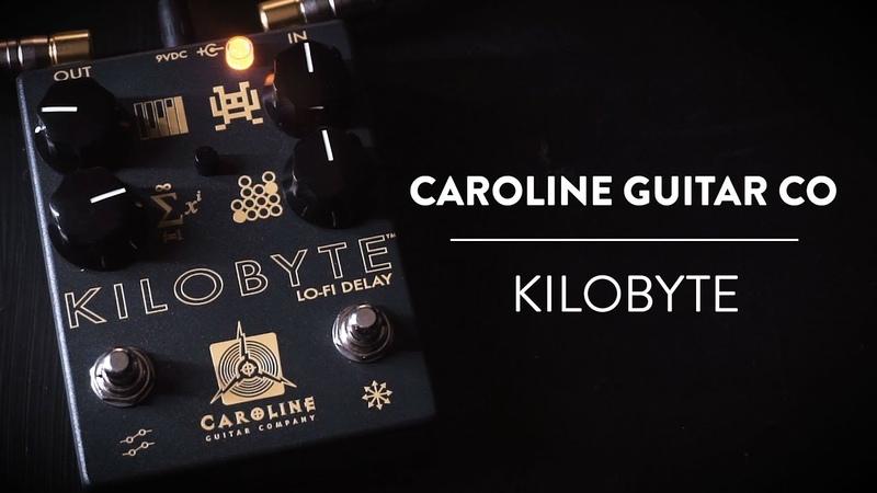 Caroline Guitar Company - Kilobyte Lo-Fi Delay Demo