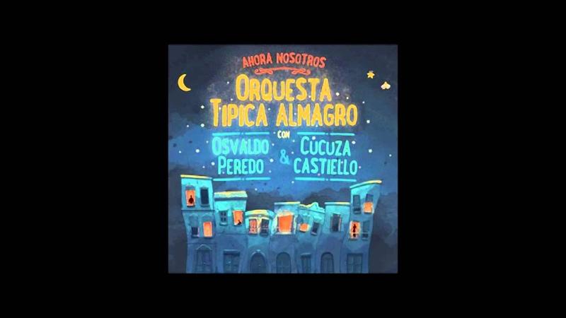 Sera una noche Osvaldo Peredo Orquesta Tipica Almagro