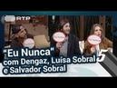 """Mena Dengaz Salvador e Luísa jogam ao Eu Nunca"""" 5 Para a Meia Noite"""