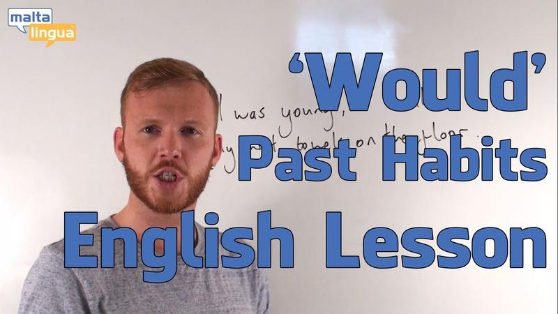 Would Past Habits - English Grammar Lesson (Upper Intermediate)