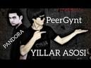 PeerGynt ft PandoRa Yillar Asosi