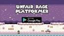 Unfair Rage Platformer
