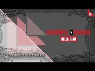 Hardwell  Maddix - Bella Ciao