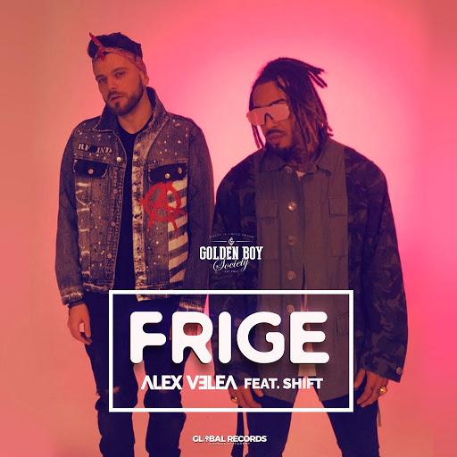 Alex Velea альбом Frige (feat. Shift)