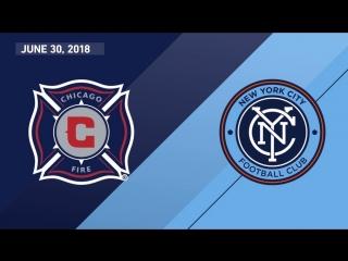 Highlights_ chicago fire vs. new york city fc _ june 30, 2018