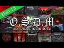 ••• OLD SCHOOL DEATH METAL Vol. 13 New Bands •••