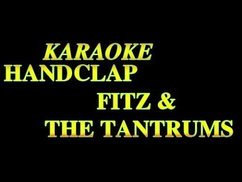 KARAOKE, HANDCLAP, FZ AND THE TANTRUMS,BEAT, DỊCH TIẾNG VIỆT