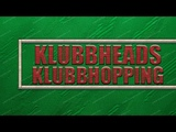 Klubbheads - Klubbhopping - Full Video Song