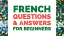 Learn French Questions Answers for Beginners French Conversation