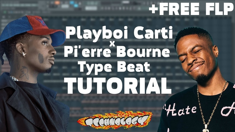 Playboi Carti x Pi'erre Bourne TYPE BEAT TUTORIAL 2019 FREE FLP | FL Studio Tutorial | TECHNOLOGY