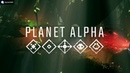 PLANET ALPHA (PS 4, XBOX ONE, PC, SWITCH)