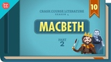 Gender, Guilt, and Fate - Macbeth, Part 2 Crash Course Literature #410