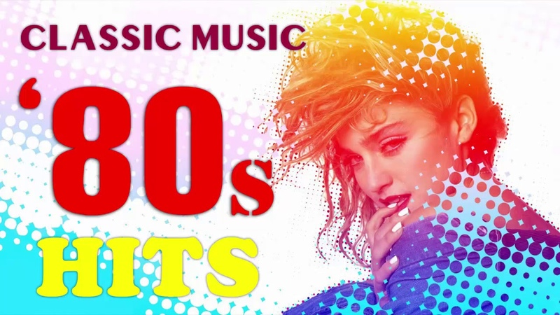 80's Classic Music Hits - Greatest Hits Of The 80's - Best Songs Of The 80s