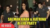 Salman Khan &amp Katrina Kaif At Arpita's EID Grand Party Full Night Party