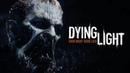 Dying Light | клип | Трейлер
