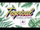 Illustrator - Efecto Tropical Lettering