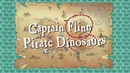 Russell Ayto presents SLR Productions' Captain Flinn and the Pirate Dinosaurs