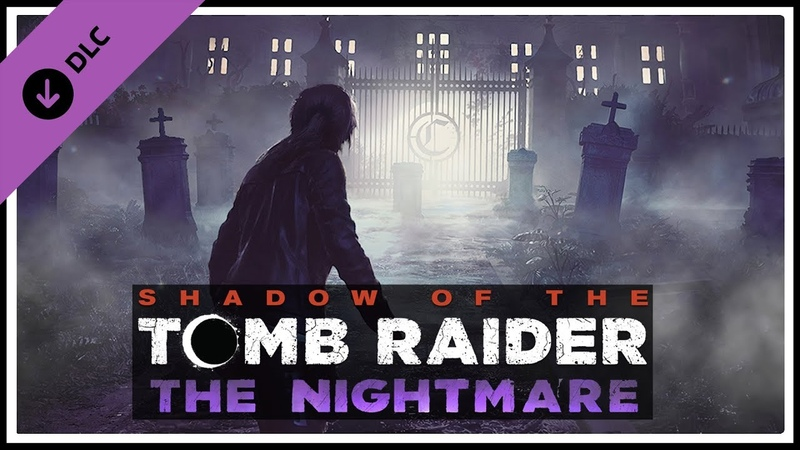 Shadow of the Tomb Raider DLC 3 ★ The Nightmare [2K]