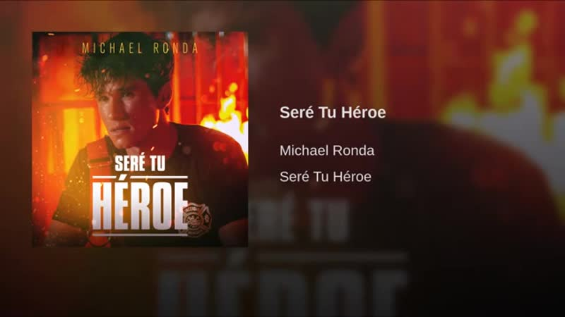 Michael Ronda Seré Tu Héroe