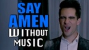 PANIC AT THE DISCO Say Amen Saturday Night WITHOUTMUSIC Parody