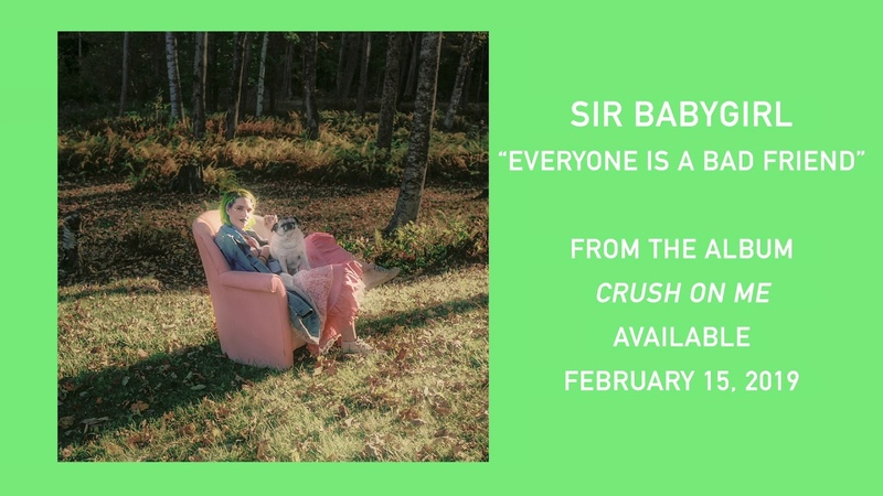 Sir Babygirl - Everyone is a Bad Friend [Official Audio]