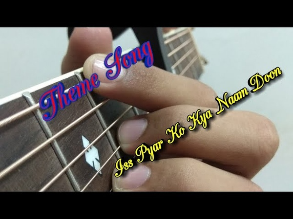 RABBA VEI | Iss Pyar Ko Kya Naam Doon | Full Theme Song | Tabs On Guitar
