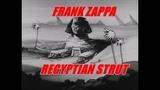 FRANK ZAPPA -- REGYPTIAN STRUT