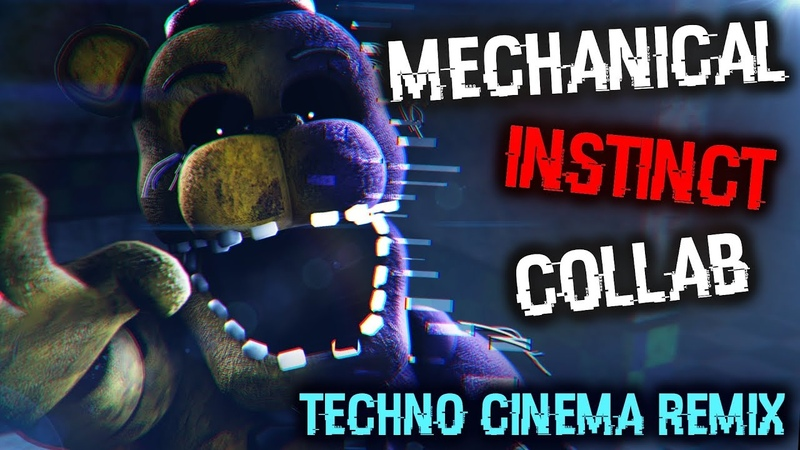 [SFMFNaFCollab] Mechanical Instinct (Techno Cinema Remix)