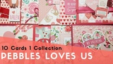 10 Cards 1 Collection Pebbles Loves Me Valentine's Day Cards