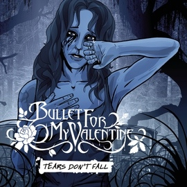 Bullet for My Valentine альбом Tears Don't Fall