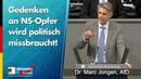 Gedenken an NS-Opfer wird politisch missbraucht! - Marc Jongen - AfD-Fraktion im Bundestag