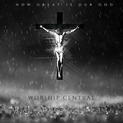 Worship Central альбом How Great Is Our God