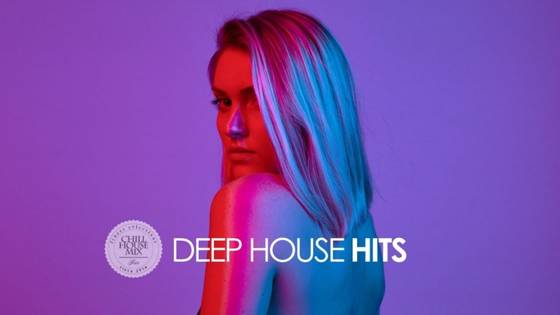 Deep House Hits 2019 (Chillout Mix 3)