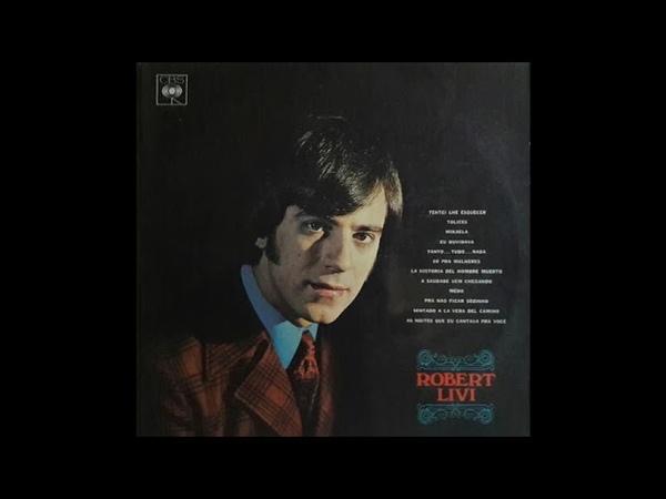 ROBERT LIVI - Uma Trajetória de Sucessos 1966 -1971