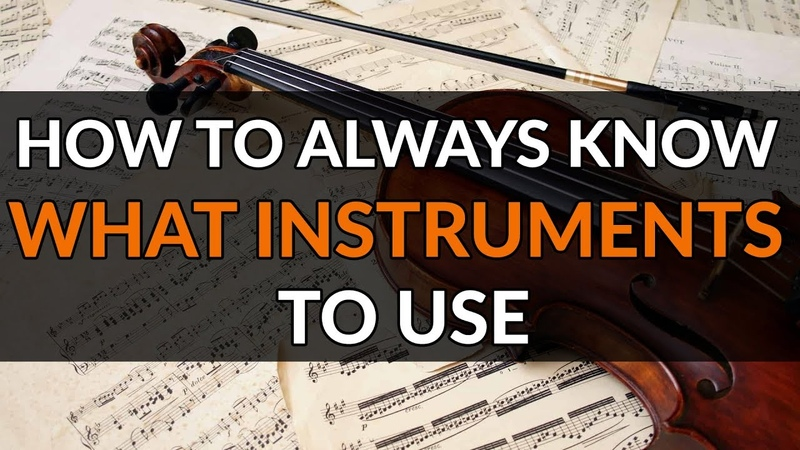 How To Always Know What Instruments To Use In Your Orchestrations